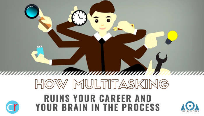 How multitasking ruins your career and your brain in the process